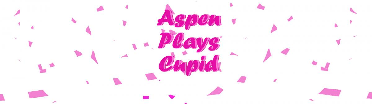 Aspen Plays Cupid