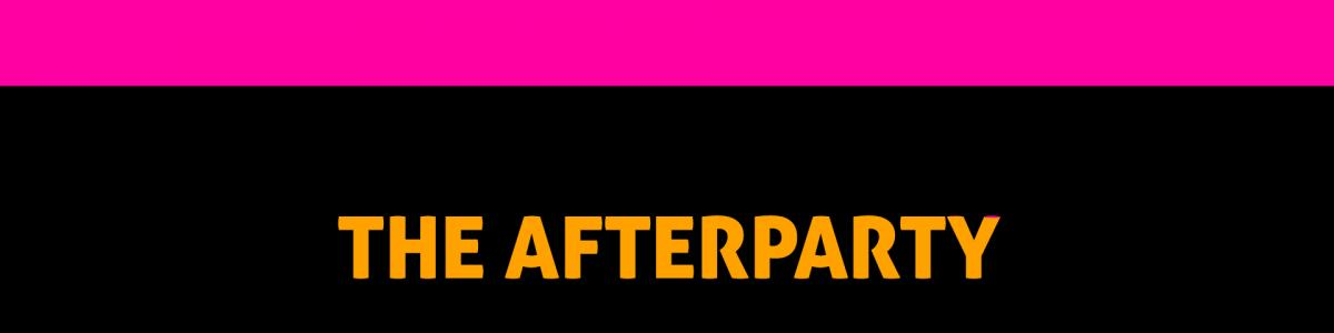 The Afterparty!